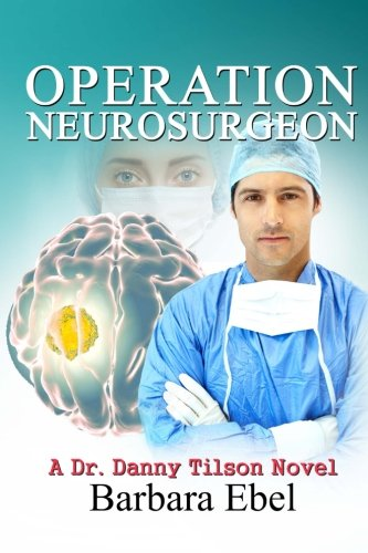 Book: Operation Neurosurgeon by Barbara Ebel MD