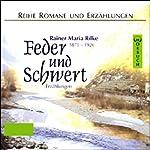 Feder und Schwert | Rainer Maria Rilke