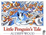 Front cover for the book Little Penguin's Tale (Voyager Books) by Audrey Wood