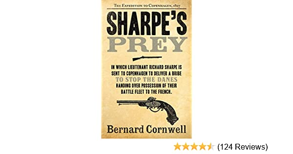 sharpes prey the expedition to copenhagen 1807 the sharpe series book 5 cornwell bernard