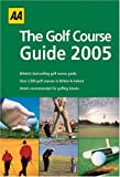 The Golf Course Guide 2005, AA Publishing Staff, 0749542063