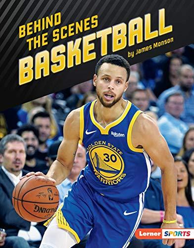 Behind the Scenes Basketball (Inside the Sport (Lerner ™ Sports)) por James Monson