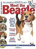 Meet the Beagle (American Kennel Club Meet The...)