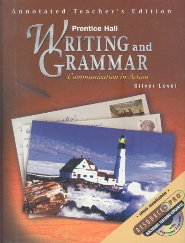 Writing and Grammar: Communication in Action, Silver Level - Annotated Teachers Edition