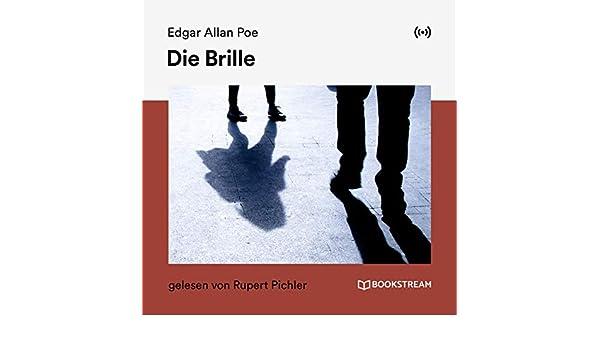 93ccaea0db5b Die Brille - Teil 18 by Edgar Allan Poe   Rupert Pichler on Amazon Music -  Amazon.com