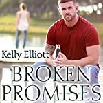 Broken Promises: Broken, Book 3 | Kelly Elliott