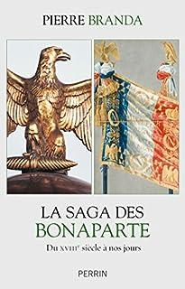La saga des Bonaparte : du XVIIIe siècle à nos jours, Branda, Pierre