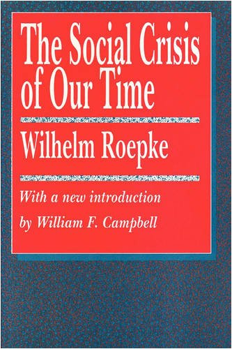Image result for the social crisis of our time by wilhelm ropke