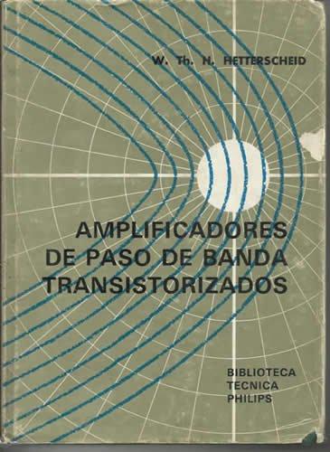 AMPLIFICADORES DE PASO DE BANDA TRANSISTORIZADOS: Amazon.es: H W.TH HETTERSCHEID: Libros