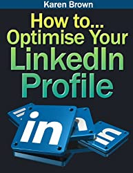 How to... optimise your LinkedIn profile (English Edition)