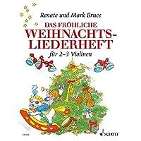 Das fröhliche Weihnachtsliederheft: Die schönsten Weihnachtslieder aus aller Welt. 2-3 Violinen. Spielpartitur.