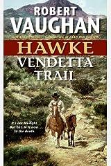 Hawke: Vendetta Trail Kindle Edition