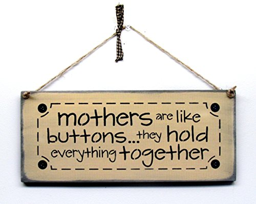 Mothers Are Like Buttons They Hold Everything Together, Mother's Day Gift
