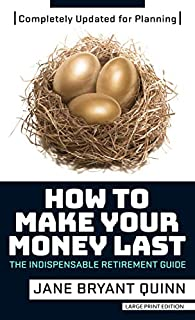 Book Cover: How to Make Your Money Last - Completely Updated for Planning Today: The Indispensable Retirement Guide