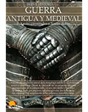 Breve historia de la guerra antigua y medieval / A Brief History of Ancient and Medieval Warfare