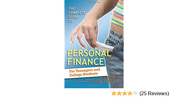 f0cec8ae55 The Complete Guide to Personal Finance  For Teenagers  Tamsen Butler   9781601382078  Amazon.com  Books