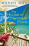 The House on Mermaid Point (Ten Beach Road Series)