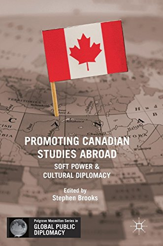 Promoting Canadian Studies Abroad: Soft Power and Cultural Diplomacy
