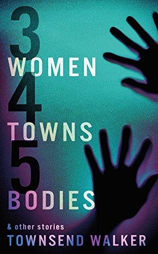 3 Women 4 Towns 5 Bodies by [Walker, Townsend]