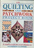 img - for Quilting and Patchwork Project Book: 20 Simple Step-By-Step Projects by Katherine Guerrier (1992-05-03) book / textbook / text book