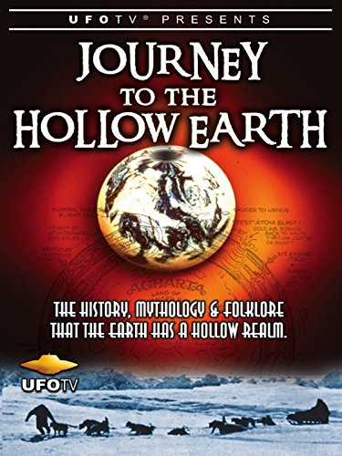 UFOTV Presents: Journey To The Hollow Earth - The History, Mythology and Folklore That The Earth Has A Hollow Realm
