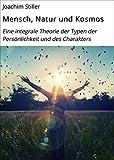 mensch natur und kosmos eine integrale theorie der typen der pers?nlichkeit und des charakters german edition