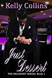 Just Dessert: The Decadent Series Book 1