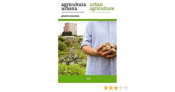 Agricultura urbana / Urban agriculture eBook: Graciela Arosemena ...