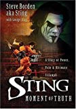 img - for Sting: Moment of Truth by Steve a.k.a Sting Borden (2004-12-01) book / textbook / text book