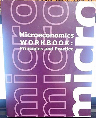 Microeconomics Workbook: Principles and Practice