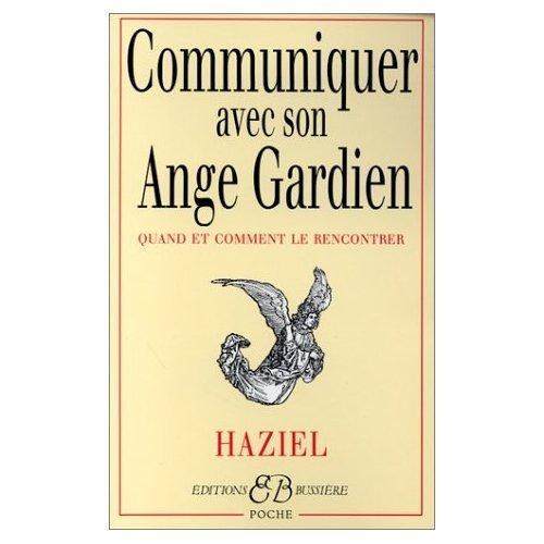 By Haziel Communiquer Avec Son Ange Gardien : Quand Et Comment Le Rencontrer French Edition Paperback