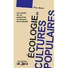 Écologie et cultures populaires: Les modes de vie populaires au secours de la planète (Décroissance) (French Edition)
