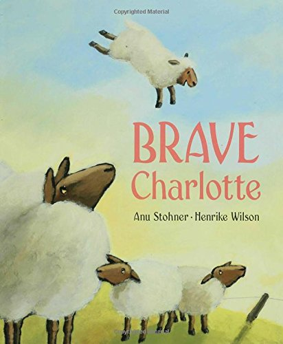Brave Charlotte  New York Times Best Illustrated Childrens Books  Awards