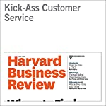 Kick-Ass Customer Service   Matthew Dixon,Lara Ponomareff,Scott Turner,Rick DeLisi