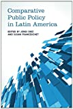 Comparative Public Policy in Latin America, Diez, Jordi and Franceschet, Susan, 1442641770