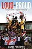 Loud and Proud: Passion and Politics in the English Defence League (New Ethnographies)