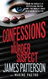 Confessions of a Murder Suspect, James Patterson and Maxine Paetro, 1455547743