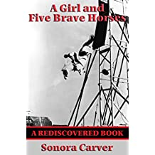 A Girl and Five Brave Horses (Rediscovered Books): With linked Table of Contents