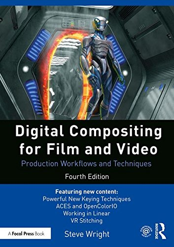 Digital Compositing for Film and Video: Production Workflows and Techniques
