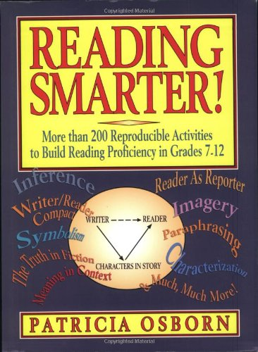 Reading Smarter!: More than 200 Reproducible Activities to Build Reading Proficiency in Grades 7 - 12