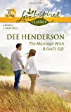 The Marriage Wish and God's Gift, Dee Henderson, 0373651511