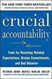 img - for Crucial Accountability: Tools for Resolving Violated Expectations, Broken Commitments, and Bad Behavior, Second Edition (Paperback) book / textbook / text book