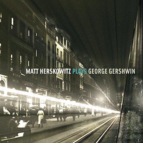 Matt Herskowitz Plays George G...