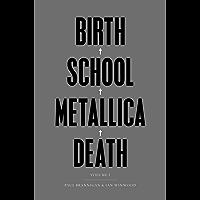 Birth School Metallica Death: Vol I (Metallica Vol 1)