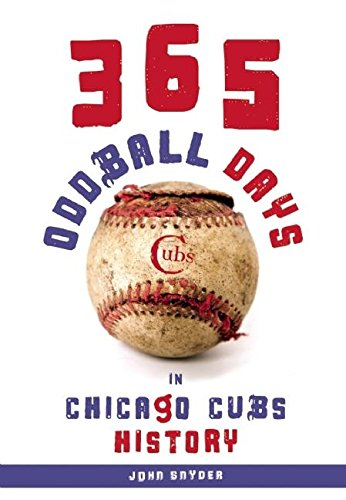 Download 365 Oddball Days in Chicago Cubs History ebook