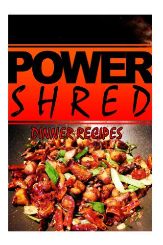 Power shred dinner recipes power shred diet recipes and cookbook power shred dinner recipes power shred diet recipes and cookbook by shred forumfinder Choice Image