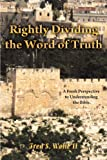 Rightly Dividing the Word of Truth, Fred S. Wolfe, 144974933X