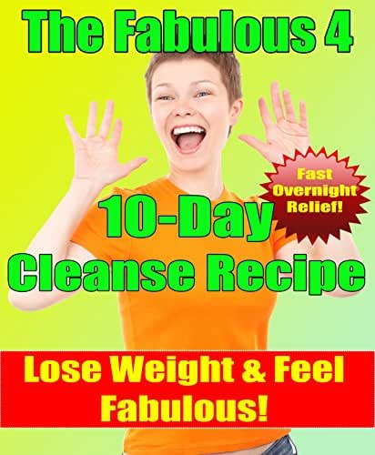 The Fabulous 4 [10 Day Cleanse Recipe]