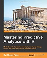 Mastering Predictive Analytics with R Front Cover