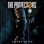 The Protectors | Alison Stine